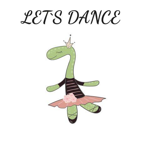 Hand drawn cute avesome dino ballerina little princess. Illustration for girls. Inscription lets dance.