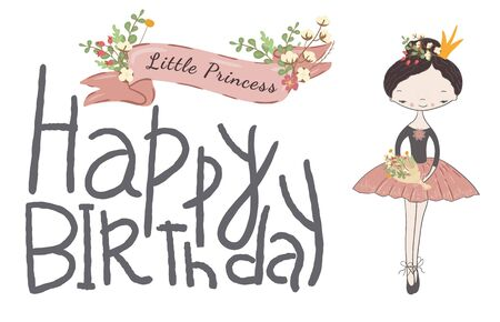 Happy Birthday Card with cute little Princess. Ribbon with inscription Little princess and flowers. Girl in crown and tutu with a bouquet of flowers.