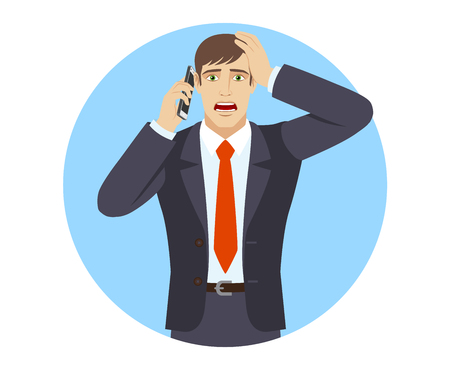 inconvenience: Shocked businessman talking on the mobile phone and grabbed his head.  Portrait of businessman in a flat style. Vector illustration.