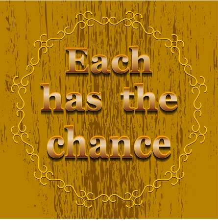diligence: Each  has the chance. Motivational quote for graphics,  home interior decor, poster, card design. Illustration