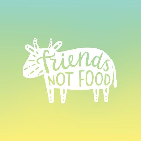 animal cruelty: Friends not food, cow silhouette. Vegan motivational illustration Illustration