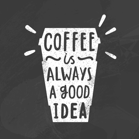 Coffee is always a good idea. Vector hand drawn chalk illustration