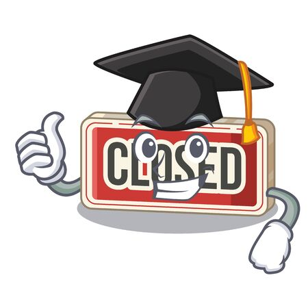 Graduation closed sign in the character shape