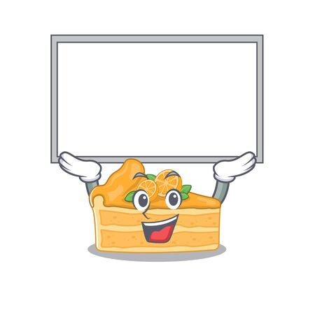 Happy cartoon character of cheesecake orange raised up board. Vector illustration