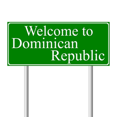 Welcome to Dominican Republic, concept road sign isolated on white background