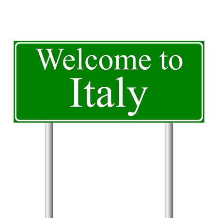 welcome sign: Welcome to Italy, concept road sign isolated on white background Illustration