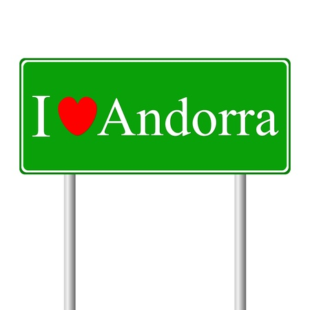 andorra: I love Andorra, concept road sign isolated on white background Illustration