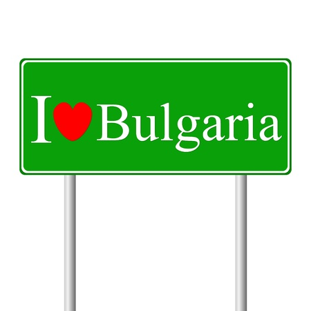 I love Bulgaria, concept road sign isolated on white background