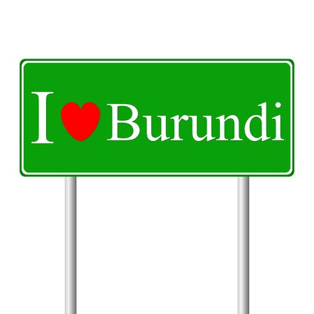 I love Burundi, concept road sign isolated on white background Vector