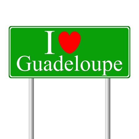 guadeloupe: I love Guadeloupe, concept road sign isolated on white background