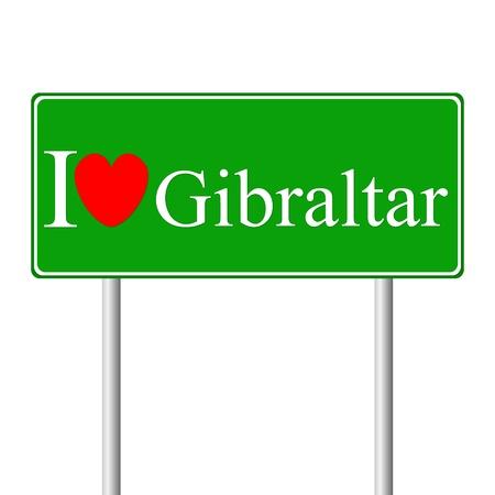 gibraltar: I love Gibraltar, concept road sign isolated on white background Illustration