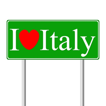 I love Italy, concept road sign isolated on white background Vector