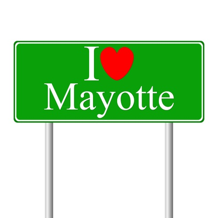 mayotte: I love Mayotte, concept road sign isolated on white background