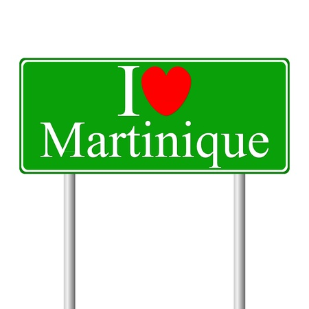 martinique: I love Martinique, concept road sign isolated on white background