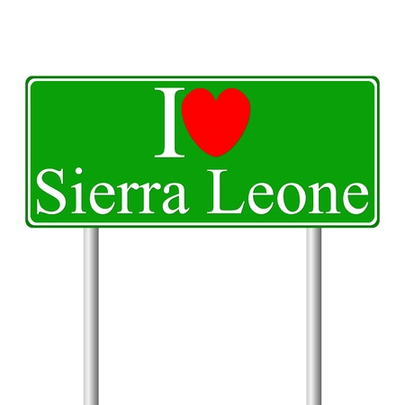I love Sierra Leone, concept road sign isolated on white background