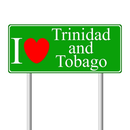 trinidad: I love Trinidad and Tobago, concept road sign isolated on white background