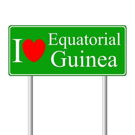 guinea equatoriale: Amo Guinea Equatoriale, cartello stradale concetto isolato su sfondo bianco Vettoriali