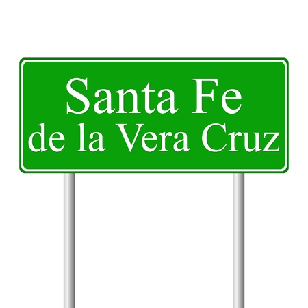 vera: Santa Fe de la Vera Cruz green road sign isolated on white background