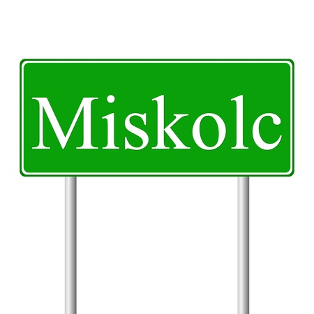 magyar: Miskolc green road sign isolated on white background