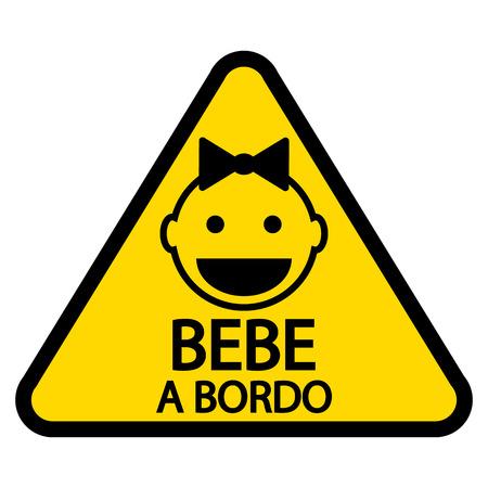 bebe a bordo: Bebé a bordo de signo en español sobre fondo blanco.