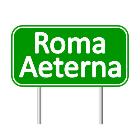 roma: Roma Aeterna road sign isolated on white background.