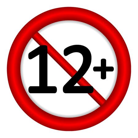 12 age restriction sign on white background. Illustration.