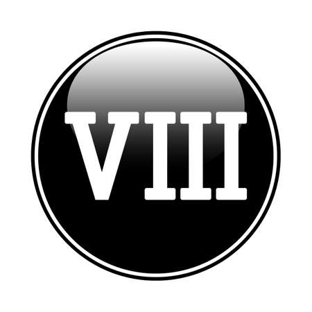 Roman numeral eight button on white background. Vector illustration.