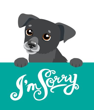Cute Black Dog in possesso di un messaggio con il testo Mi dispiace. Preventivo Inspirational E Incoraggiante disegnato a mano. Elemento di disegno di tipografia vettoriale isolato.