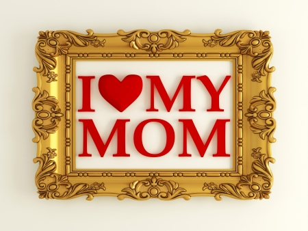 antique gold frame labeled - I love my mom, in front of white wall Stock Photo - 15070941