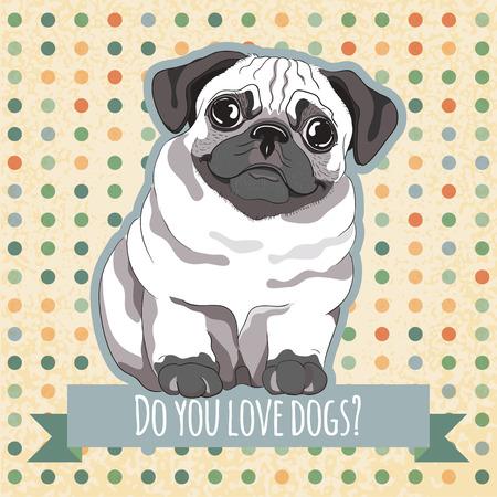puppy love: Tarjeta de felicitación divertida con el dibujado a mano pug cachorro en el fondo salpicado de la vendimia. ¿Amas a los perros?