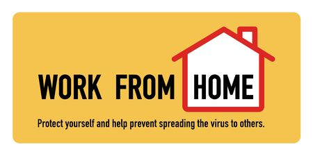 Work from home signage vector design concept. Stop Covid-19 Coronavirus Novel Coronavirus (2019-nCoV), protect yourself and help prevent spreading the virus to others. Vector illustration.