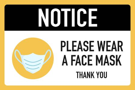 Notice please wear a face mask signage vector design concept. After the Coronavirus or Covid-19 causing the way of life of humans to change to new normal. Vector Illustration. 矢量图像