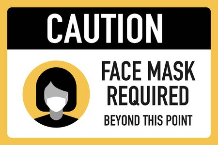 Caution face masks required beyond this point signage vector design concept. After the Coronavirus or Covid-19 causing the way of life of humans to change to new normal. Vector Illustration.