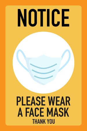 Notice please wear a face mask signage vector design concept. After the Coronavirus or Covid-19 causing the way of life of humans to change to new normal. Vector Illustration. Illustration