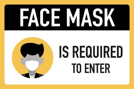 Face mask is required to enter  signage vector design concept. After the Coronavirus or Covid-19 causing the way of life of humans to change to new normal. Vector Illustration.