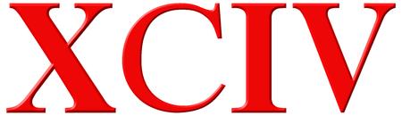 et: Roman numeral XCIV, quattuor et nonaginta, 94, ninety four, isolated on white background, 3d render