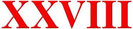 et: Roman numeral XXVIII, octo et viginti, 28, twenty eight, isolated on white background, 3d render