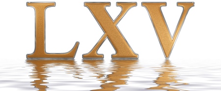 Roman numeral LXV, quinque et sexaginta, 65, sixty five, reflected on the water surface, isolated on  white, 3d render