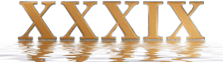Roman numeral XXXIX novem et triginta, 39, thirty nine, reflected on the water surface, isolated on  white, 3d render