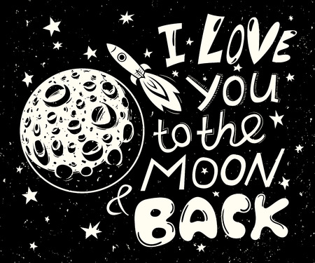 Vector illustration I love you to the moon and back. Romantic quote for print on card, poster or banner.