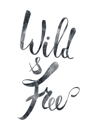 Wild and free brush pen lettering, Hand drawn watercolor typography card, inspirational phrase about freedom. Modern calligraphy, light design elements for prints and posters. Isolated on white. Stock Photo
