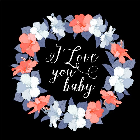 Rose mallow wreath isolated over light background with I love you baby calligraphic text. Vector illustration. Vector