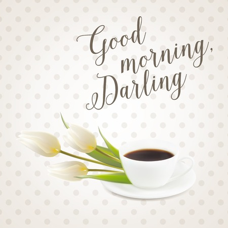 Card with morning coffee cup and flowers. Sign good morning darling. Vector illustration.