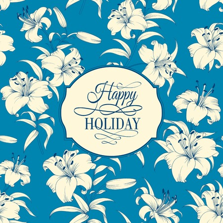 blue card: Design for your invitation card. Lily flowers. Floral theme for invitation card. Happy holiday card in style of engraving. Lily pattern in vintage style. Vector illustration.