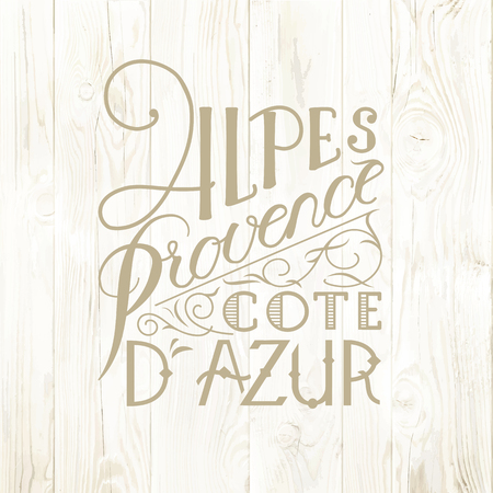 provence: Retro label or vintage badge with calligraphic text. Emblem for administrative region Provence Alpes Cote de Azur. Vector illustration.