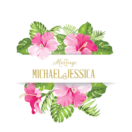 tropical: Tropical flower frame for your card design with clear space for text. Wedding template of calligraphic text with place for your names over white with flowers. Vector illustration.