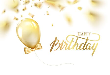 Happy birthday card template with golden foil confetti and glitter gold balloons. Hand drawn invitation. Colligaphic text birthday isolated over white. Vector illustration.