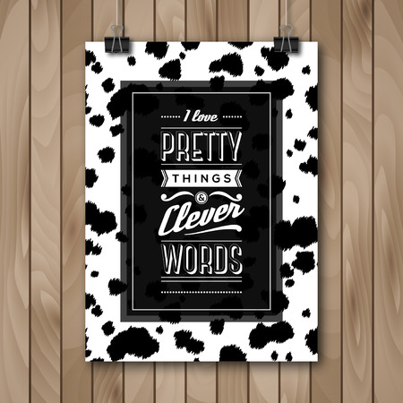 cow skin: Inspirational Quote Vector Illustration Poster. Wood Background. Poster Hanging on Paper Clips. Dalmatians Animal Pattern Illustration
