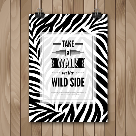 poster print: Inspirational Quote Vector Illustration Poster. Wood Background. Poster Hanging on Paper Clips. Zebra Wild Animal Pattern
