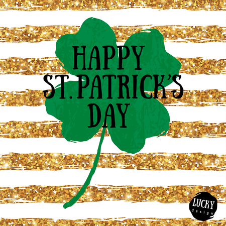Happy St. Patrick's Day Greeting Card with Green Textured Four Leaf Clover on Gold  Stripes Background. Vector illustration. Patrick Day Flyer Design, Brochure Cover, Poster, Invitation Design.